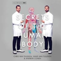 Secrets of the Human Body - Andrew Cohen, Xand van Tulleken, Chris van Tulleken