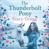 The Thunderbolt Pony - Stacy Gregg