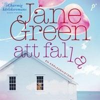 Att falla - Jane Green