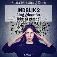 """Indblik #2 – """"Jeg griner for ikke at græde"""" - Freia Mosberg Dam"""