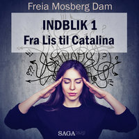 Indblik #1 – Fra Lis til Catalina - Freia Mosberg Dam