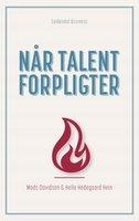 Når talent forpligter - Helle Hedegaard Hein,Mads Davidsen