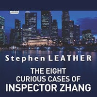 The Eight Curious Cases of Inspector Zhang - Stephen Leather