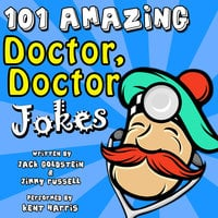 101 Amazing Doctor Doctor Jokes - Jack Goldstein