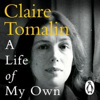 A Life of My Own - Claire Tomalin