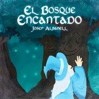 El bosque encantado - Josep Albanell