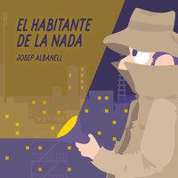 El habitante de la nada - Josep Albanell