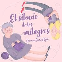 El silencio de los milagros - Carmen Gómez Ojea