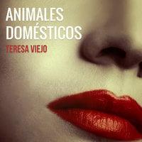 Animales domésticos - Teresa Viejo