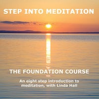 Step into Meditation - The Foundation Course - Linda Hall