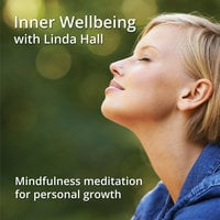 Inner Wellbeing - Develop a core sense of wellbeing with Linda Hall - Linda Hall