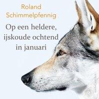 Op een heldere, ijskoude ochtend in januari - Roland Schimmelpfennig