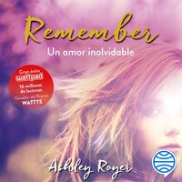 Remember. Un amor inolvidable - Ashley Royer
