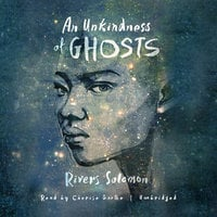An Unkindness of Ghosts - Rivers Solomon