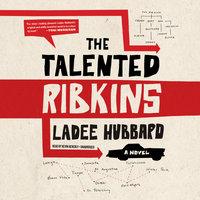 The Talented Ribkins - Ladee Hubbard