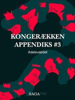 Kongerækken Appendiks 3 – Adelsvældet - Anders Asbjørn Olling,Hans Erik Havsteen