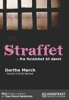 Straffet - fra forelsket til dømt - Britt Nørbak