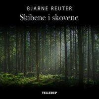 Skibene i skovene - Bjarne Reuter
