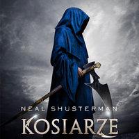 Kosiarze - Neal Shusterman