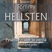 Pysähdy - olet jo perillä - Tommy Hellsten