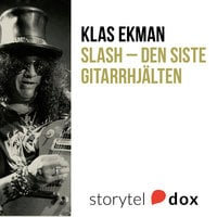 Slash - Den siste gitarrhjälten - Klas Ekman