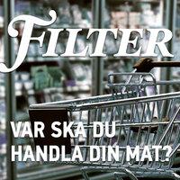 Var ska du handla din mat? - Filter, Mats-Eric Nilsson