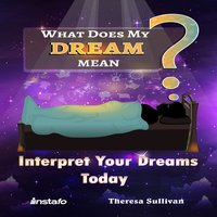 What Does My Dream Mean? - Instafo, Theresa Sullivan