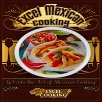 Excel Mexican Cooking - Excel Cooking