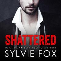 Shattered - Sylvie Fox