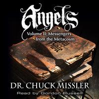 Angels Volume II - Messengers from the Metacosm - Chuck Missler