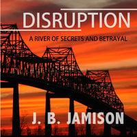 Disruption - J.B. Jamison