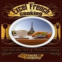 Excel French Cooking - Excel Cooking
