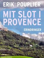 Mit slot i Provence - Erik Pouplier
