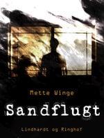 Sandflugt - Mette Winge