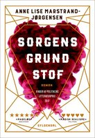 Sorgens grundstof - Anne Lise Marstrand-Jørgensen