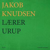 Lærer Urup - Jakob Knudsen