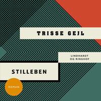 Stilleben - Trisse Gejl