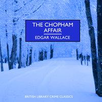The Chopham Affair - Edgar Wallace