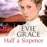 Half a Sixpence - Evie Grace