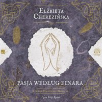 Pasja według Einara - Elżbieta Cherezińska