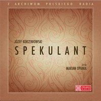 Spekulant - wersja skrócona - Józef Korzeniowski
