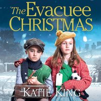 The Evacuee Christmas - Katie King