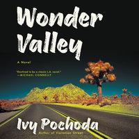 Wonder Valley - Ivy Pochoda
