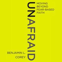Unafraid - Benjamin L. Corey