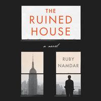 The Ruined House - Ruby Namdar