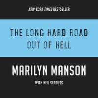 The Long Hard Road Out of Hell - Neil Strauss, Marilyn Manson