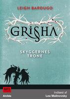 Grisha 3: Skyggernes trone - Leigh Bardugo