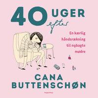 40 uger efter - Cana Buttenschøn