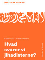 Moderne Idéer: Hvad svarer vi jihadisterne? - Rasmus Alenius Boserup