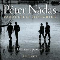 Parallelle historier 1 - Péter Nádas